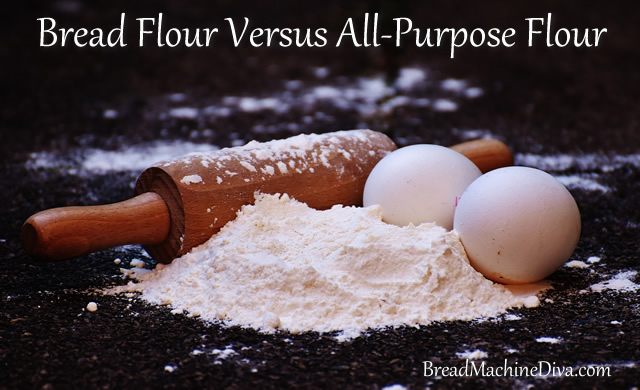 Bread Flour versus All-Purpose Flour