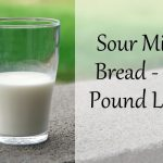 Sour Milk Bread – 1.5 Pound Loaf