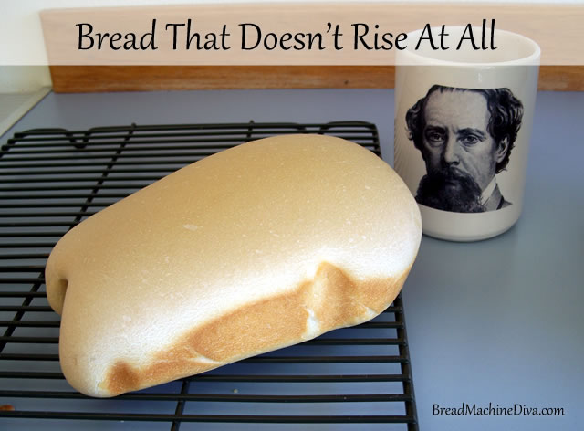 Bread That Doesn't Rise At All