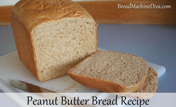 Peanut Butter Bread Recipe for the Bread Machine