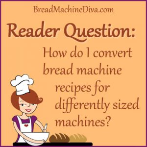 How do I convert bread machine recipes for differently sized machines