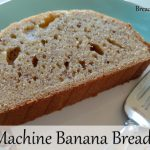 Banana Bread Recipe for the Bread Machine