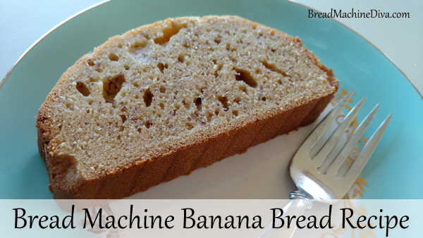 Banana Bread Recipe for the Bread Machine